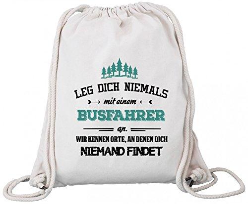 ShirtStreet Premium Bio Baumwoll Turnbeutel Rucksack Stanley Stella Leg Dich niemals mit einem Busfahrer an Natural