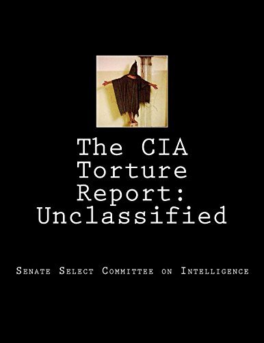 The CIA Torture Report: Unclassified
