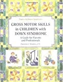 img - for Gross Motor Skills in Children With Down Syndrome 1st (first) edition Text Only book / textbook / text book