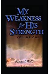 My Weakness for His Strength (Volume 1) Hardcover