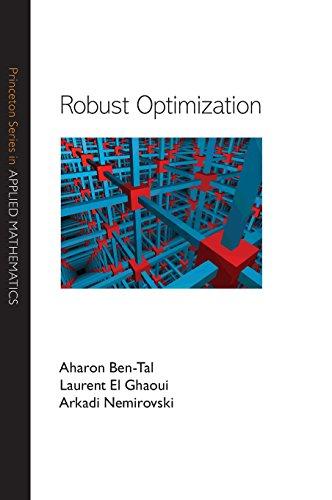 Robust Optimization (Princeton Series in Applied Mathematics)