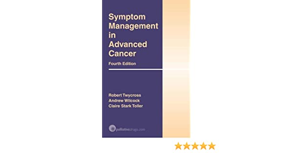 Symptom management in advanced cancer 9780955254734 medicine symptom management in advanced cancer 9780955254734 medicine health science books amazon fandeluxe