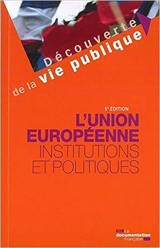 Book's Cover of L'Union européenne : Institutions et politiques (Français) Broché – 5 décembre 2018
