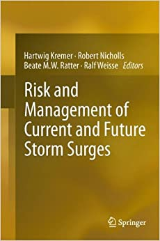Risk And Management Of Current And Future Storm Surges de Hartwig Kremer - PDF, EPUB. Versión electrónica del libro