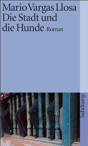 Die Stadt und die Hunde: Roman (suhrkamp taschenbuch)