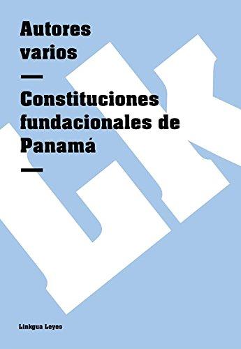 Descargar Libro Constituciones Fundacionales De Panamá Autores Varios