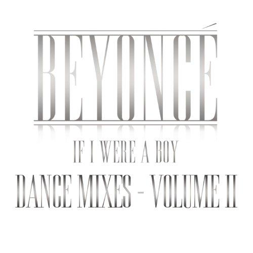 If I Were A Boy - Dance Mixes ...
