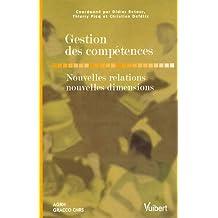 gestion des compÉtences: Nouvelles relations, nouvelles dimensions