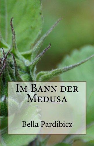 Im Bann der Medusa von Bella Pardibicz