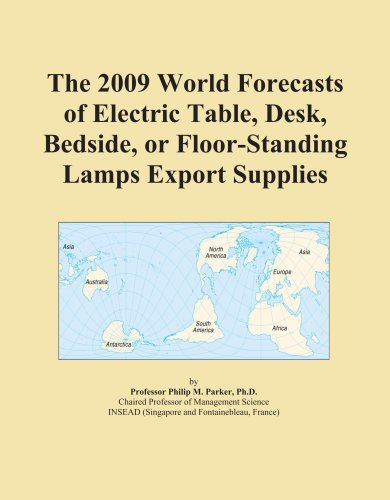 The 2009 World Forecasts of Electric Table, Desk, Bedside, or Floor-Standing Lamps Export - Table Forecast Lamp
