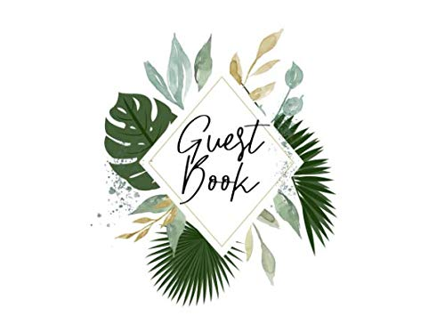Guest Book: Tropical Themed Guest Book for Weddings, Showers and Parties | 250 guests and notes - Garden Guest Book