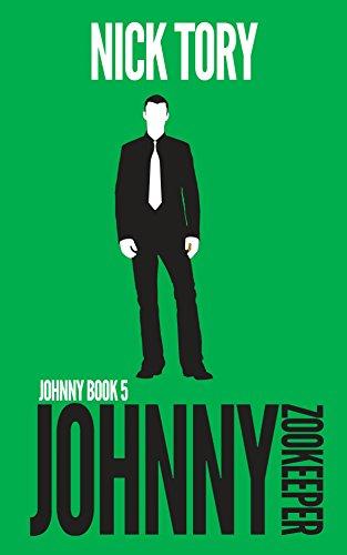 Johnny Zookeeper: Legitimate Job Trilogy #2 (Johnny Books Book 5)
