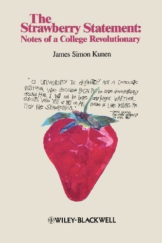 The Strawberry Statement: Notes of a College Revolutionary 1st (first) Edition by Kunen, James Simon published by Wiley-Blackwell (1995)