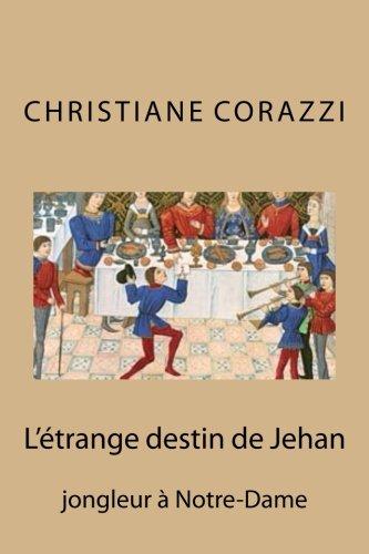 Read Online L'étrange destin de Jehan: jongleur à Notre-Dame (French Edition) pdf
