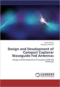 Book Design and Development of Compact Coplanar Waveguide Fed Antennas: Design and Development of Compact CPW fed Antennas