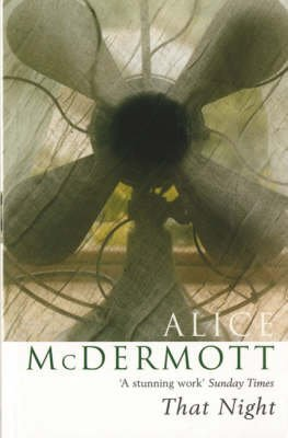 [That Night] (By (author) Alice McDermott) [published: February, 2005]