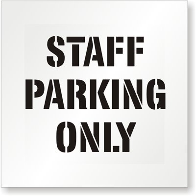 Staff Parking Only, Reusable Polyethylene Stencil, 63 mil Thick, 24'' x 24''