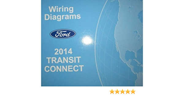 2014 Ford Transit Connect Electrical Wiring Diagram Troubleshooting Manual Ewd Ford Amazon Com Books