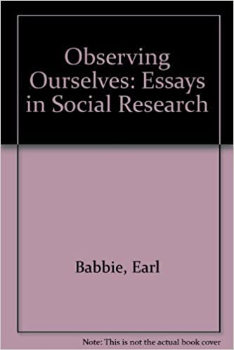Observing Ourselves: Essays in Social Research 1st edition by Babbie, Earl R. (1986)