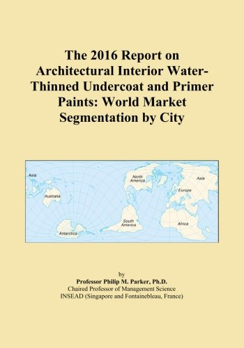 the-2016-report-on-architectural-interior-water-thinned-undercoat-and-primer-paints-world-market-seg