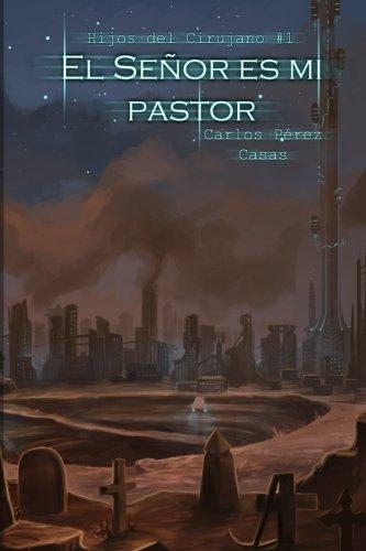 El Señor es mi pastor (Hijos del Cirujano) (Volume 1) (Spanish Edition)