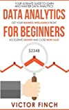 img - for Data Analytics For Beginners: Your Ultimate Guide To Learn And Master Data Analysis - Get Your Business Intelligence Right And Accelerate Growth book / textbook / text book