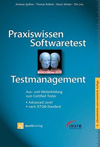Praxiswissen Softwaretest - Testmanagement (iSQI-Reihe): Aus- und Weiterbildung zum Certified Tester - Advanced Level nach ISTQB-Standard (ISQL-Reihe)