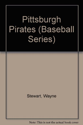 Pittsburgh Pirates (Baseball Series) (Cover Pirates Book Pittsburgh)