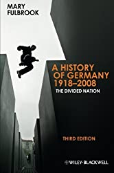 A History of Germany 1918-2008: The Divided Nation