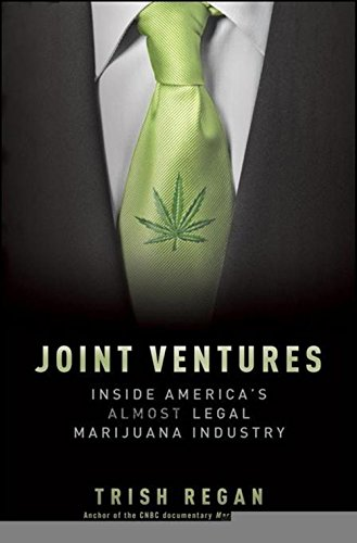 Joint Ventures  Inside Americas Almost Legal Marijuana Industry