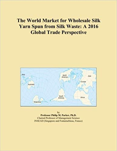 The World Market For Wholesale Silk Yarn Spun From Silk Waste A 2016 Global Trade Perspective