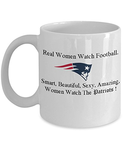 NEW ENGLAND PATRIOT COFFEE MUG -11 oz 'REAL WOMEN WATCH FOOTBALL-SMART, BEAUTIFUL, SEXY, AMAZING WOMEN WATCH THE PATRIOTS'- BEST GIFT FOR FOOTBALL LOVERS