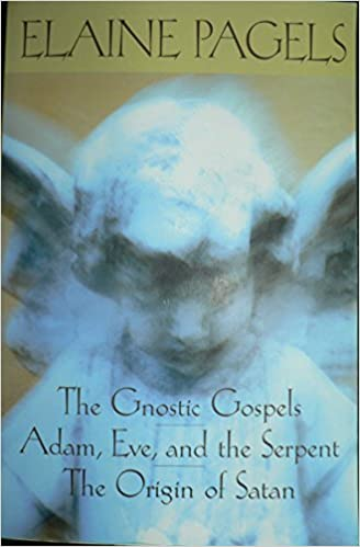 The Gnostic Gospels / Adam, Eve, and the Serpent / The Origins of Satan, Elaine Pagels