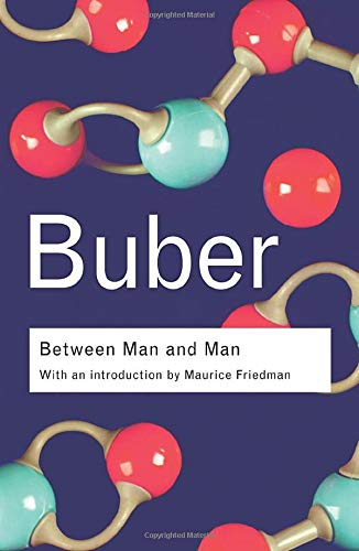 Between Man and Man (Routledge Classics) (Volume 8)