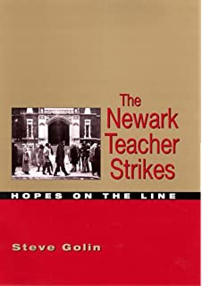 The global assault on teaching teachers and their unions stories the newark teacher strikes hopes on the line fandeluxe Gallery