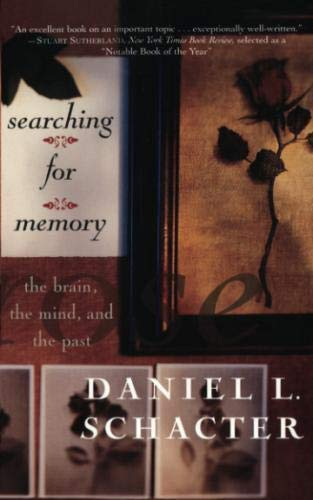 Searching For Memory: The Brain, The Mind, And The Past by Basic Books
