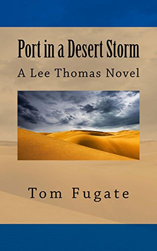 Port in a Desert Storm: A Lee Thomas Novel (Spy Dreams Book 4) by [Fugate, Tom]
