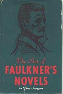 The Art of Faulkner's Novels, Swiggart, Peter