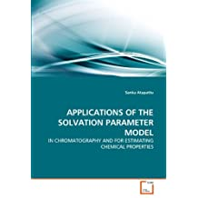 APPLICATIONS OF THE SOLVATION PARAMETER MODEL: IN CHROMATOGRAPHY AND FOR ESTIMATING CHEMICAL PROPERTIES