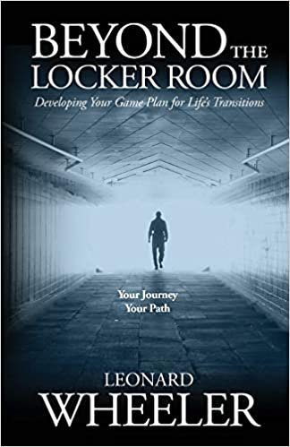 Beyond The Locker Room: Developing Your Game Plan for Life's Transition's