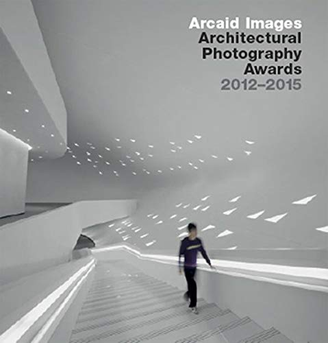 Arcaid Images  Architectural Photography Awards 2012–2015