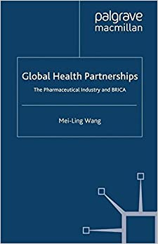 Global Health Partnerships: The Pharmaceutical Industry and BRICA