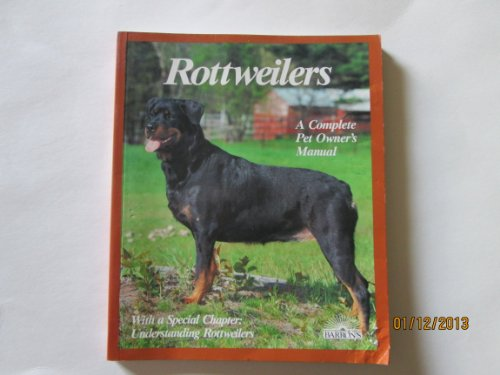 Rottweilers : A Complete Pet Owner's Manual