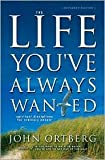 The Life You've Always Wanted Publisher: Zondervan