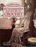 My Grandmother Taught Me to Crochet, Vanessa-Ann, 0696023598
