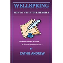 Wellspring: How To Write Your Memoirs