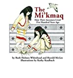 img - for The Micmac: How Their Ancestors Lived Five Hundred Years Ago (Paperback) - Common book / textbook / text book