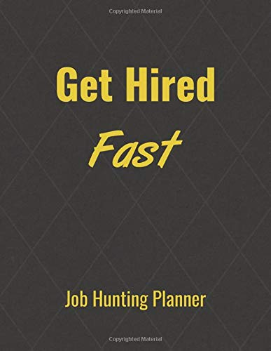 Image for Get Hired Fast Job Hunting Planner: Organize Your Job Search And Land Your Dream Job