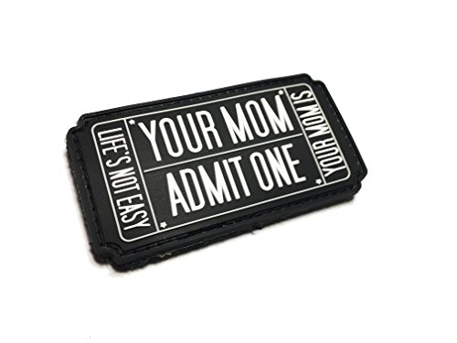 Your mom admit one, Life is not easy, your mom is PVC (hook and loop) morale patch ()