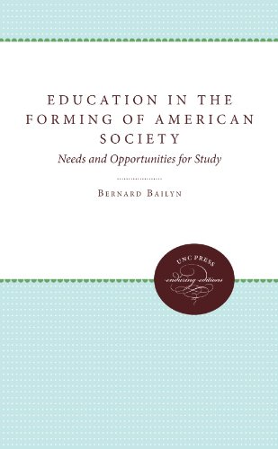 Education in the Forming of American Society: Needs and Opportunities for Study (Published by the Omohundro Institute of